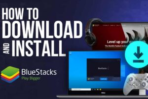 How to download and install BlueStacks on PC